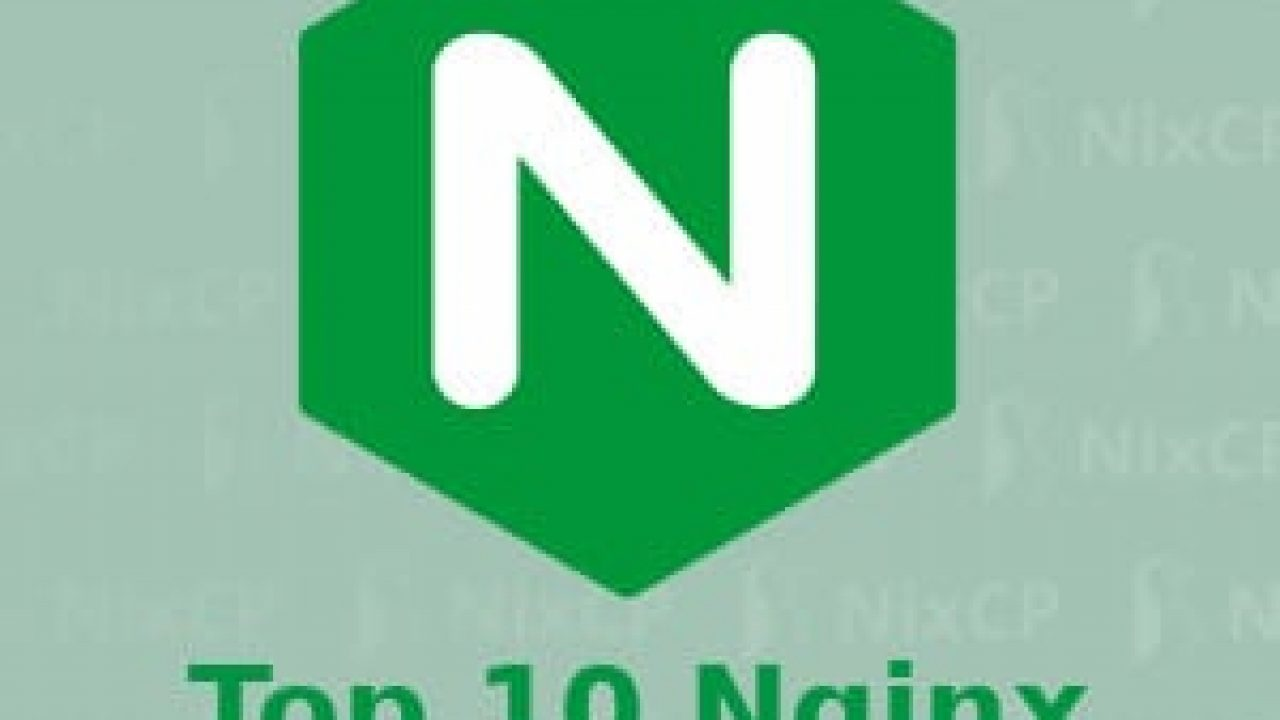 Top 10 Nginx Tips to increase web server performance (Updated 2019)