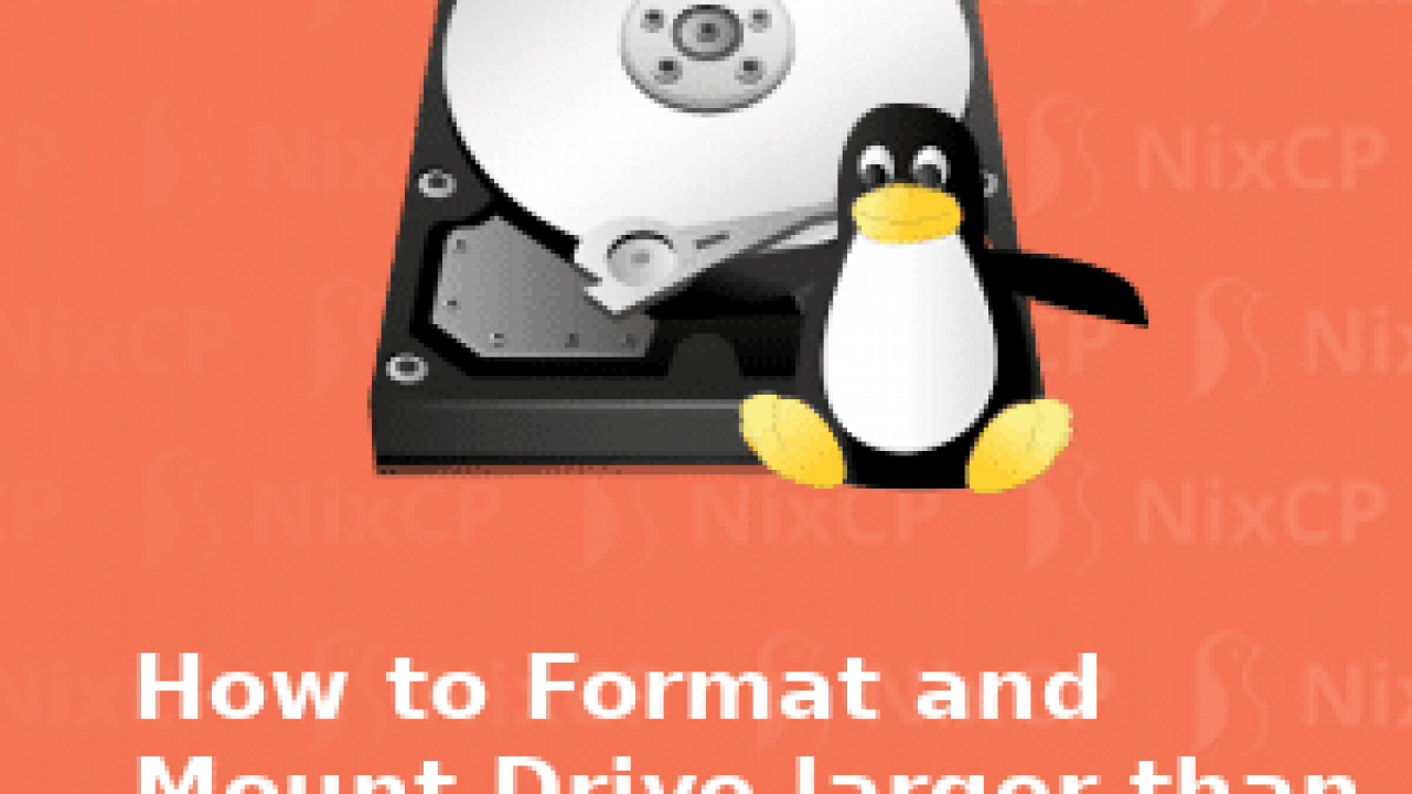 How to format and mount disk larger than 2TB on Linux